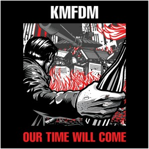 kmfdm-our-time-will-come