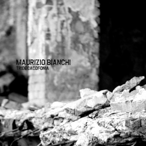 maurizio-bianchi-tridecacofonia
