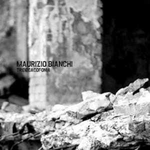 maurizio-bianchi-tridecafonia