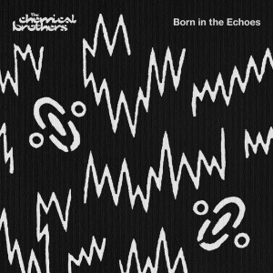 chemical-brothers-born-in-the-echoes