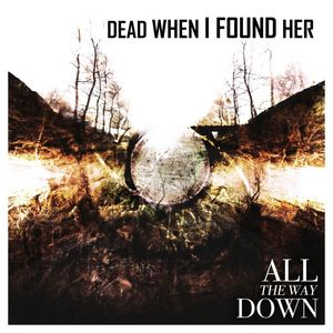 dead-when-i-found-her-all-the-way-down