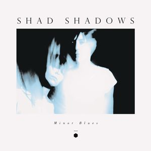 shad-shadows-minor-blues