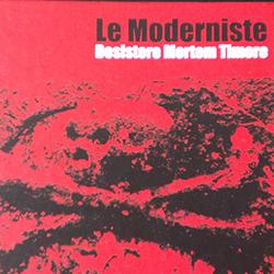 le-moderniste-desistere-mortem-timere