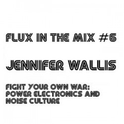 flux-in-the-mix-6-jennifer-wallis-fight-your-own-war