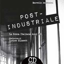 marcello-ambrosini-post-industriale-scena-italiana-anni80