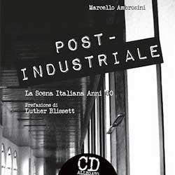 marcello-ambrosini-post-industriale-scena-italiana-anni80