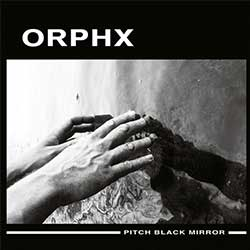 orphx-pitch-black-mirror