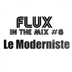 flux-inthemix8-lemoderniste