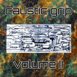 Caustic Grip - Vol II