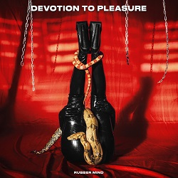 devotion-to-pleasure-rubber-mind-recordings